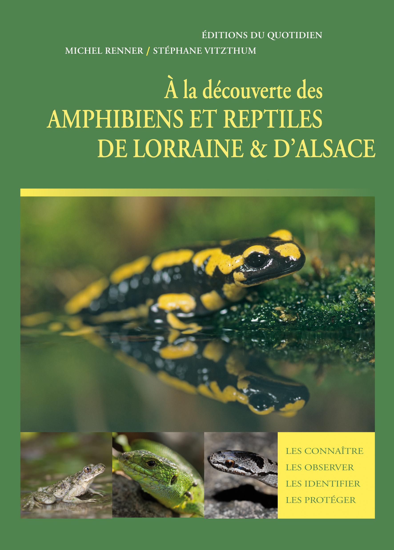A la découverte des Amphibiens et Reptiles de Lorraine et d'Alsace