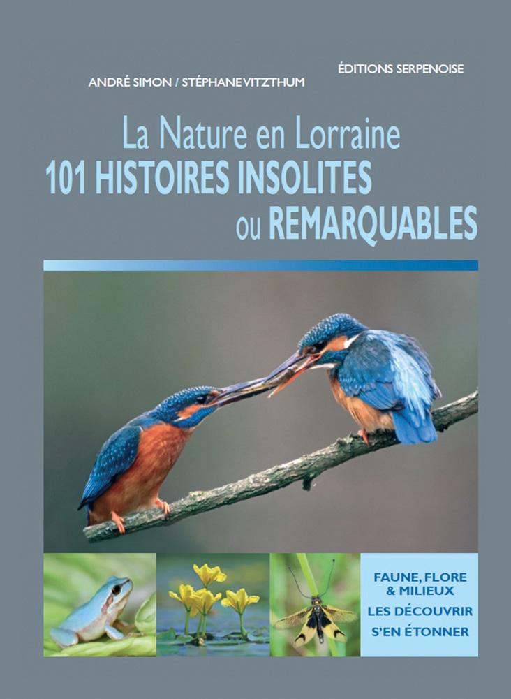 La Nature en Lorraine, 101 histoires insolites ou remarquables