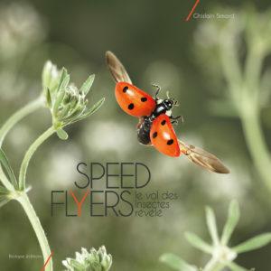 Speed Flyers, le vol des insectes révélé