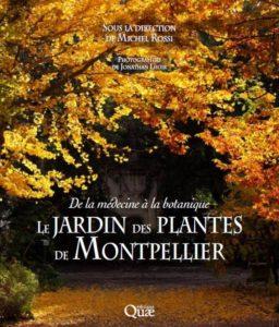 Le Jardin des plantes de Montpellier – De la médecine à la botanique