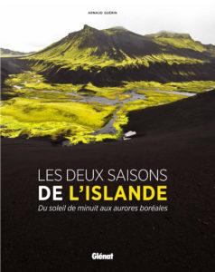 LES DEUX SAISON DE L'ISLANDE - Du soleil de mimuit aux aurores boréales