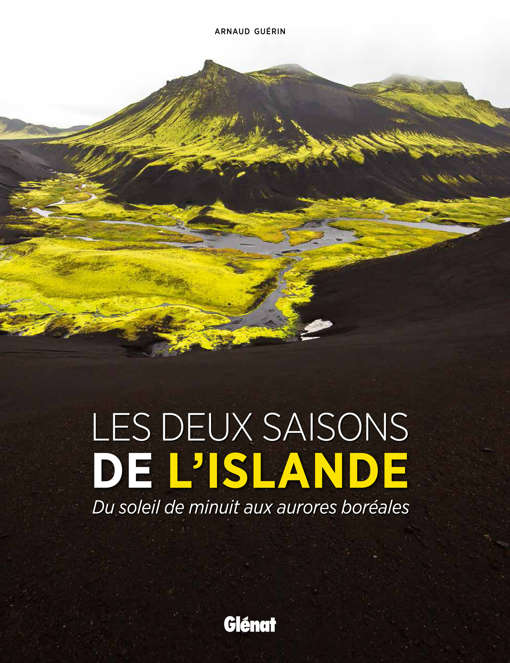 LES DEUX SAISONS DE L'ISLANDE - Du soleil de minuit aux aurores boréales