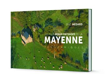Les plus beaux paysages de la Mayenne